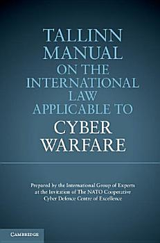 Tallinn Manual on the International Law Applicable to Cyber Warfare PDF