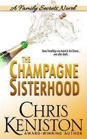 The Champagne Sisterhood: A Family Secrets Novel