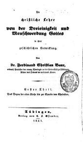 Die christliche Lehre von der Dreieinigkeit und Menschwerdung Gottes in ihrer geschichtlichen Entwicklung: Das Dogma der alten Kirche bis zur Synode von Chalcedon, Band 1