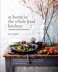 At Home In The Whole Food Kitchen Book PDF