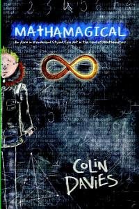 Mathamagical  An Alice in Wonderland Styled Tale set in the world of Mathematics Book