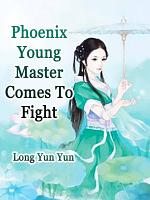 Phoenix: Young Master, Comes To Fight