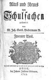 Altes und Neues von Schulsachen: Zweyter Theil, Band 2