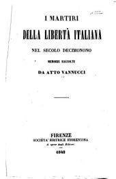 I martiri della libertà italiana nel secolo decimonono