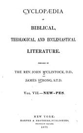 Cyclopaedia of Biblical, Theological, and Ecclesiastical Literature: New-Pes