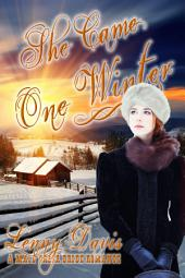 She Came One Winter (The Brides of Courage, Kansas, Book 2): A Western Mail Order Bride Romance