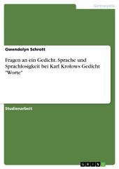 """Fragen an ein Gedicht. Sprache und Sprachlosigkeit bei Karl Krolows Gedicht """"Worte"""""""