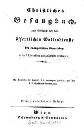 Christliches Gesangbuch, zum Gebrauch bey dem öffentlichen Gottesdienste der evangelischen Gemeinden in den k. k. deutschen und galizischen Erblanden