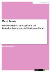 Standortstruktur und -dynamik des Biotechnologiesektors in Mitteldeutschland