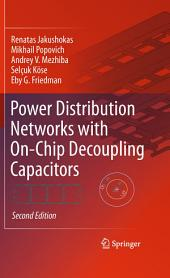 Power Distribution Networks with On-Chip Decoupling Capacitors: Edition 2