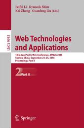 Web Technologies and Applications: 18th Asia-Pacific Web Conference, APWeb 2016, Suzhou, China, September 23-25, 2016. Proceedings, Part 2
