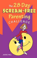 The 28 Day Scream Free Parenting Challenge Book