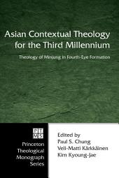 Asian Contextual Theology for the Third Millennium: Theology of Minjung in Fourth-Eye Formation