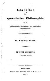 Jahrbücher für speculative Philosophie und die philosophische Bearbeitung der empirischen Wissenschaften: Band 2,Ausgabe 4