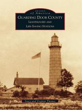 Guarding Door County: Lighthouses and Life-saving Stations