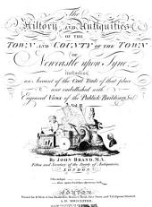 The History and Antiquities of the Town and County of the Town of Newcastle Upon Tyne: Including an Account of the Coal Trade of that Place...