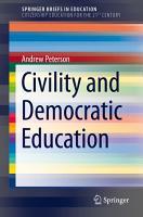 Civility and Democratic Education PDF