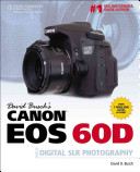 David Busch's Canon EOS 60D Guide to Digital SLR Photography