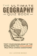 The Ultimate Geography Quiz Book PDF
