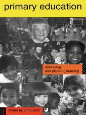 Primary Education: Assessing and Planning Learning