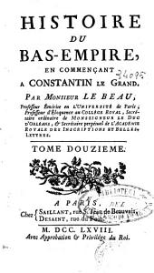 Histoire du Bas-Empire en commençant a Constantin Le Grand: Volume 11