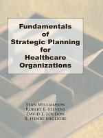 Fundamentals of Strategic Planning for Healthcare Organizations PDF