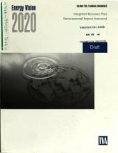 Energy Vision 2020 Integrated Resource Plan: Environmental Impact Statement, Volume 2