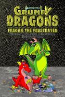 Grumpy Dragons   Fragan the Frustrated PDF