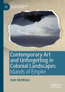 Contemporary Art and Unforgetting in Colonial Landscapes PDF