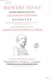Homeri Ilias Latinis versibus expressa a Raymundo Cunichio Ragusino ..