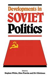 Developments in Soviet Politics