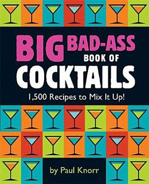 Big Bad Ass Book of Cocktails