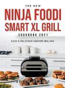 The New Ninja Foodi Smart XL Grill Cookbook 2021