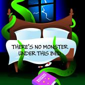 There's No Monster Under This Bed. A Children's Picture Book.