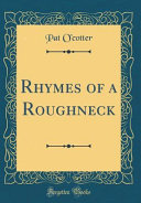 Rhymes of a Roughneck  Classic Reprint