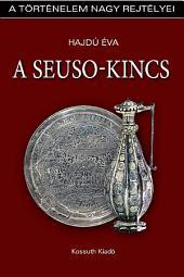 A Seuso-kincs: A történelem nagy rejtélyei