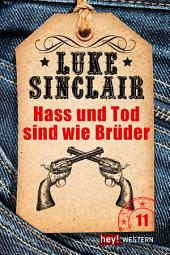 Hass und Tod sind wie Brüder: Luke Sinclair Western