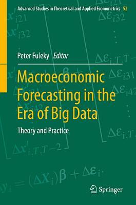 Macroeconomic Forecasting in the Era of Big Data