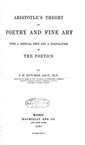 Aristotle's Theory of Poetry and Fine Art: With a Critical Text and a Translation of the Poetics