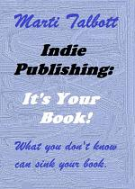 Indie Publishing: It's Your Book