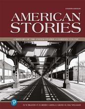 American Stories: A History of the United States, Combined Volume, Edition 4