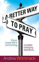 A Better Way To Pray Book PDF