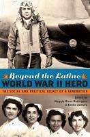 Beyond the Latino World War II Hero PDF