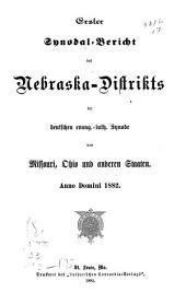 Synodal-Bericht des Nebraska-Distrikts der deutschen evang.-luth. Synode von Missouri, Ohio und anderen Staaten: Bände 1-10