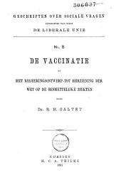 De vaccinatie en het regeeringsontwerp tot herziening der wet op de besmettelijke ziekten
