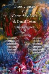 Dires croisés sur Eaux dérobées: De Daniel Cohen - Tétralogie mémorielle