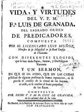 Vida y virtudes del V.P.M. Fr. Luis de Granada, del Sagrado Orden de Predicadores