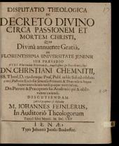 Disp. theol. de decreto divino circa passionem et mortem Christi