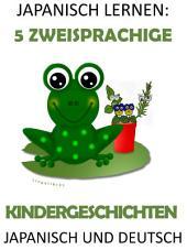 Japanisch Lernen: 5 Zweisprachige Kindergeschichten in Japanisch und Deutsch