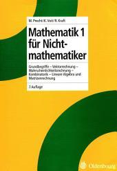 Mathematik 1 für Nichtmathematiker: Grundbegriffe - Vektorrechnung - Lineare Algebra und Matrizenrechnung - Kombinatorik - Wahrscheinlichkeitsrechnung, Ausgabe 7